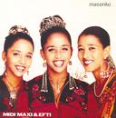 Masenko/Midi, Maxi & Efti