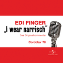 I wear narrisch/Edi Finger