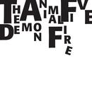 Demon Fire/The Animal Five