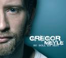 So soll es sein/Gregor Meyle