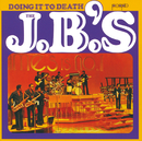 Doing It To Death/The J.B.'s