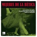 Mujeres De La Bética/La Perla De Cadiz, Encarnación Marín La Sallago, Adela La Chaqueta