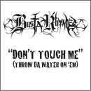 Don't Touch Me (Throw Da Water On 'Em)/Busta Rhymes