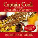 Du bist nicht allein/Captain Cook und seine singenden Saxophone