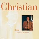 Cara E Altri Successi (Digit Version)/Christian