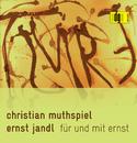 Ernst Jandl: Für Und Mit Ernst/Christian Muthspiel