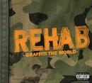 Graffiti The World/Rehab