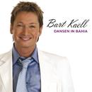Dansen In Bahia/Bart Kaell