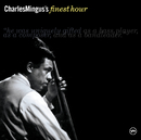 Charles Mingus' Finest Hour/Charles Mingus