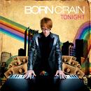 Tonight/Born Crain