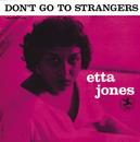 ドント・ゴー・トゥ・ストレンジャーズ/Etta Jones