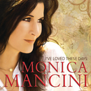 I've Loved These Days/Monica Mancini