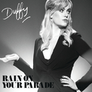 Rain On Your Parade/Duffy
