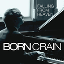 Falling From Heaven/Born Crain