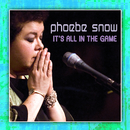 It's All In The Game (2008/Live At Woodstock)/Phoebe Snow