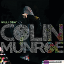 Will I Stay/Colin Munroe