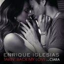 Takin' Back My Love (International Remixes Version)/Enrique Iglesias