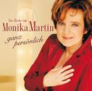 Das Beste von Monika Martin - ganz persönlich/Monika Martin