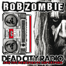 Dead City Radio And The New Gods Of Supertown/Rob Zombie