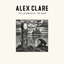 The Lateness Of The Hour/Alex Clare