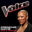 Like A Prayer (The Voice Performance)/Frenchie Davis