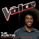 Just The Way You Are (The Voice Performance)/Tje Austin
