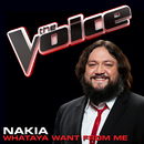 Whataya Want From Me (The Voice Performance)/Nakia