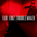 Troublemaker (Remixes)/Taio Cruz