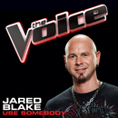 Use Somebody (The Voice Performance)/Jared Blake