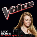 If I Ain't Got You (The Voice Performance)/Lily Elise