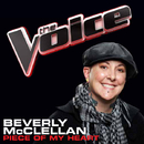 Piece Of My Heart (The Voice Performance)/Beverly McClellan