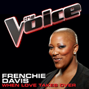 When Love Takes Over (The Voice Performance)/Frenchie Davis
