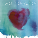 Love You Up EP/Two Inch Punch