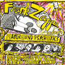 Playground Psychotics/Frank Zappa, The Mothers Of Invention