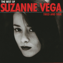 The Best Of Suzanne Vega - Tried And True/Suzanne Vega