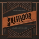 Make Some Noise (Deluxe)/Salvador