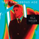 That Dangerous Age/Paul Weller