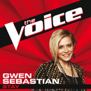 Stay (The Voice Performance)/Gwen Sebastian