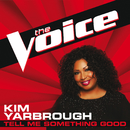Tell Me Something Good (The Voice Performance)/Kim Yarbrough