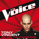 We Are The Champions (The Voice Performance)/Tony Vincent