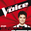 The House Of The Rising Sun (The Voice Performance)/Pip