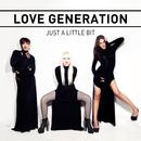 Just A Little Bit/Love Generation