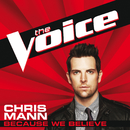 Because We Believe (The Voice Performance)/Chris Mann
