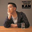 HAPPY TYTLE -幸福選手権-/KAN