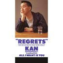 REGRETS/KAN