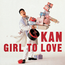 GIRL TO LOVE/KAN