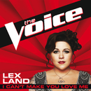 I Can't Make You Love Me (The Voice Performance)/Lex Land