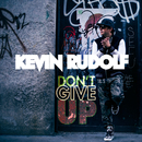 Don't Give Up/Kevin Rudolf