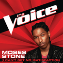 (I Can't Get No) Satisfaction (The Voice Performance)/Moses Stone