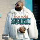 Stay Schemin (feat. Drake, French Montana)/Rick Ross